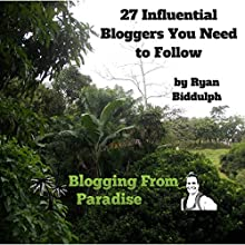 27 Influential Bloggers You Need to Follow (       UNABRIDGED) by Ryan Biddulph Narrated by Dave Wright