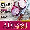 ADESSO audio - L'italiano in cucina. 2/2013: Italienisch lernen Audio - Kochen auf Italienisch Hörbuch von  div. Gesprochen von:  div.