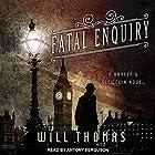 Fatal Enquiry: Barker & Llewelyn Series, Book 6 Hörbuch von Will Thomas Gesprochen von: Antony Ferguson