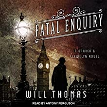 Fatal Enquiry: Barker & Llewelyn Series, Book 6 Audiobook by Will Thomas Narrated by Antony Ferguson