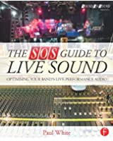 The SOS Guide to Live Sound: Optimising Your Band's Live-Performance Audio