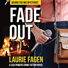 Fade Out: Behind the Mic Mysteries, Book 1 Audiobook by Laurie Fagen Narrated by Laurie Fagen
