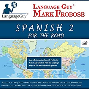 Language Guy's Spanish 2 for the Road - 5 One Hour Audio [English and Spanish Edition] Audiobook