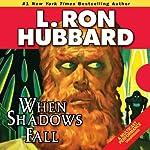 When Shadows Fall | L. Ron Hubbard