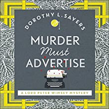 Murder Must Advertise: Lord Peter Wimsey, Book 10 | Livre audio Auteur(s) : Dorothy L Sayers Narrateur(s) : Jane McDowell
