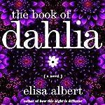 The Book of Dahlia   Elisa Albert