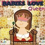 Babies Love Queen