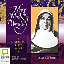 Mary MacKillop Unveiled Audiobook by Lesley O'Brien Narrated by Jenny Seedsman