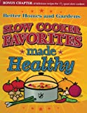 Slow Cooker Favorites Made Healthy (Better Homes & Gardens)