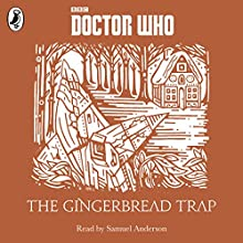 The Gingerbread Trap: A Time Lord Fairy Tale (       UNABRIDGED) by Justin Richards Narrated by Samuel Anderson
