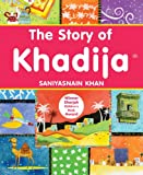 The Story of Khadija: Islamic Children's Books on the Quran, the Hadith and the Prophet Muhammad (English Edition)