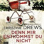 Denn mir entkommst du nicht | Christine Drews