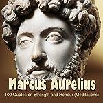 Marcus Aurelius:100 Quotes on Strength and Honour (Meditations) | Marcus Aurelius