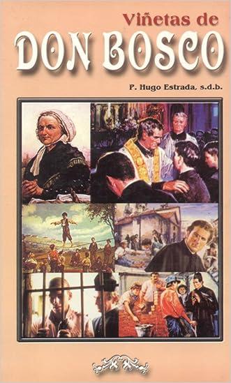 Viñetas de Don Bosco (Coleccion P. Hugo Estrada nº 6) (Spanish Edition)