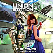 High Priest on Union Station: EarthCent Ambassador Series, Book 3 Audiobook by E. M. Foner Narrated by Hollie Jackson
