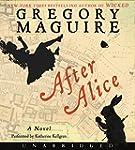 After Alice CD: A Novel