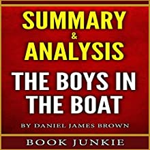 Summary & Analysis: The Boys in the Boat: Nine Americans and Their Epic Quest for Gold at the 1936 Berlin Olympics Audiobook by  Book Junkie Narrated by Todd Eflin