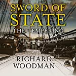 Sword of State: The Tempering | Richard Woodman