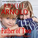 Father of Two: The Daddy School, Book 3 Audiobook by Judith Arnold Narrated by Tom Dheere