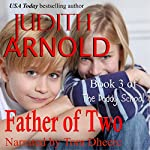 Father of Two: The Daddy School, Book 3 | Judith Arnold