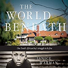 The World Beneath: A Novel Audiobook by Janice Warman Narrated by Debi Hawkins