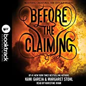Before the Claiming - Booktrack Edition - Beautiful Creatures: The Untold Stories, Book 3 | Kami Garcia, Margaret Stohl