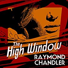 The High Window (       UNABRIDGED) by Raymond Chandler Narrated by Ray Porter