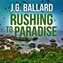 Rushing to Paradise Audiobook by J. G. Ballard Narrated by William Gaminara