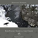Kentucky Snow & the Crow: Kentucky Summers, Book 6 | Tim Callahan