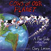 Cows of Our Planet: A Far Side Collection by Gary Larson cover image