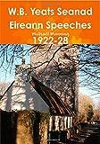 W.B. Yeats Seanad Eireann Speeches 1922-28 (1446795128) by Manning, Michael