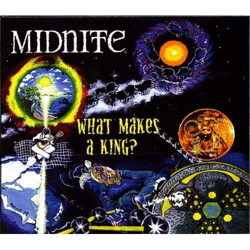 Midnite  What Makes a King?