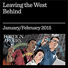 Leaving the West Behind (Foreign Affairs): Germany Looks East (       UNABRIDGED) by Hans Kundnani Narrated by Kevin Stillwell