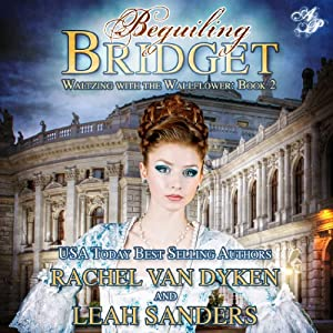 Beguiling Bridget: Waltzing With the Wallflower, Book 2 | [Rachel Van Dyken]