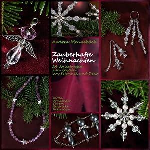 Zauberhafte Weihnachten - 24 Anleitungen zum Basteln von Schmuck und Deko