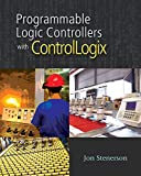 Programmable Logic Controllers with ControlLogix (Book Only) (1111321310) by Stenerson, Jon