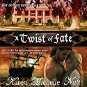 A Twist of Fate Audiobook by Karen Michelle Nutt Narrated by Mil Nicholson