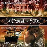 A Twist of Fate | Karen Michelle Nutt