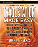 TradeStation Created Simple!: Utilizing EasyLanguage to Create Income with the World's Most Popular Buying and selling Software program (Wiley Buying and selling)