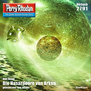 Die Hasardeure von Arkon (Perry Rhodan 2791) Hörbuch