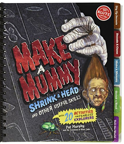 Making Mummies, Shrinking Heads and other useful skills (Klutz)