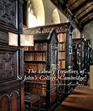 Mark Nicholls The Library Treasures of St John's College, Cambridge