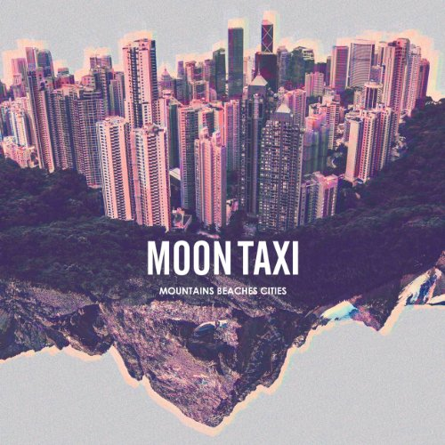 Moon Taxi-Mountains Beaches Cities-2013-pLAN9 Download