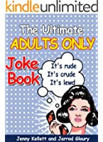 The Ultimate Adults Only Joke Book - It's rude. It's crude. It's lewd. (English Edition)