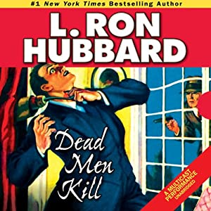 Dead Men Kill | [L. Ron Hubbard]