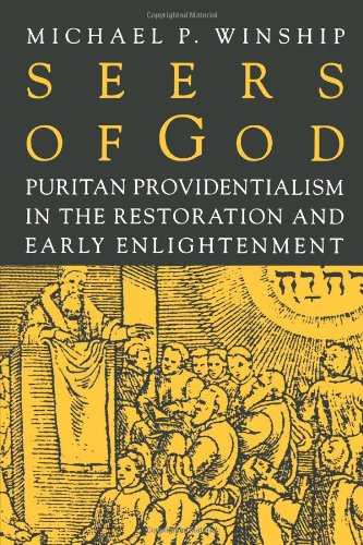 Seers of God: Puritan Providentialism in the Restoration and Early Enlightenment (Early America: History, Context, Cultu