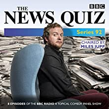 The News Quiz: Series 92: The topical BBC Radio 4 comedy panel show Radio/TV Program Auteur(s) :  BBC Radio Comedy Narrateur(s) : Miles Jupp