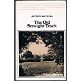 The Old Straight Track: Its Mounds, Beacons, Moats, Sites and Mark Stonesby John Michell