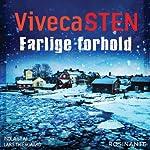 Farlige forhold [Hazardous Conditions] | Viveca Sten