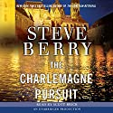 The Charlemagne Pursuit: A Novel (       UNABRIDGED) by Steve Berry Narrated by Scott Brick